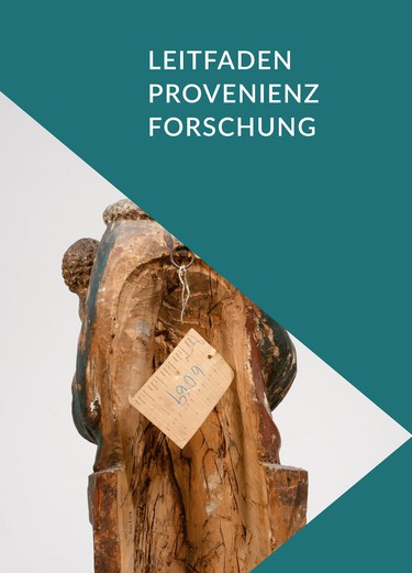 "Leitfaden ""Provenienzforschung"" (refer to: Provenance Research Manual)"